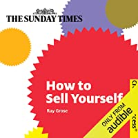 How to Sell Yourself: Creating Success Series