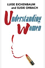 Understanding Women: A Feminist Psychoanalytic Approach Kindle Edition