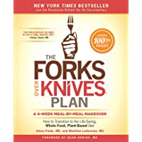 The Forks over Knives Plan  How to Transition to the Life Saving  Whole Food  Plant Based Diet
