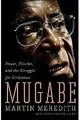 Mugabe: Power, Plunder, and the Struggle for Zimbabwe's Future Paperback