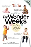 The Wonder Weeks - A Stress-Free Guide to Your Baby`s Behaviour