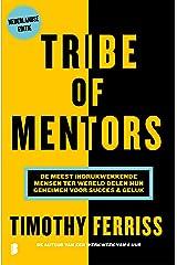 Tribe of mentors: de meest indrukwekkende mensen ter wereld delen hun geheimen voor succes & geluk Paperback