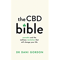The CBD Bible: Cannabis and the Wellness Revolution That Will Change Your Life (English Edition)