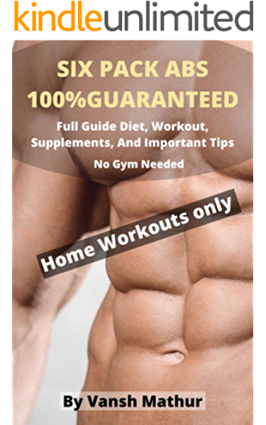 Six Pack Abs Guaranteed Full Guide Diet Workout Supplements And Important Tips Ebook Mathur Vansh Amazon In Kindle Store