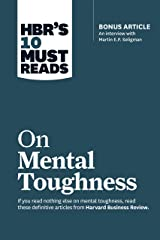 "HBR's 10 Must Reads on Mental Toughness (with bonus interview ""Post-Traumatic Growth and Building Resilience"" with Martin Seligman) (HBR's 10 Must Reads) Paperback"