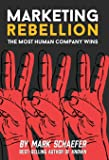 Marketing Rebellion: The Most Human Company Wins