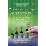 Wisdom For Start-ups From Grown-ups: Discovering Corporate Ayurveda