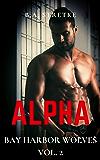 Alpha: Bay Harbor Wolves Vol. 2