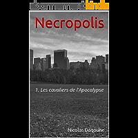 Necropolis: 1. Les cavaliers de l'Apocalypse