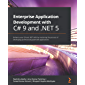 Enterprise Application Development with C# 9 and .NET 5: Enhance your C# and .NET skills by mastering the process of…