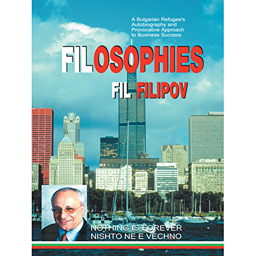 Filosophies: A Bulgarian Refugee's Autobiography and Provocative Approach to Business Success (English Edition)