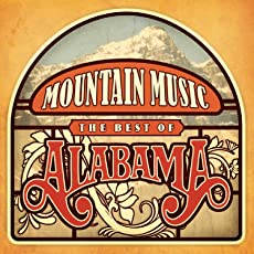 """Mountain Music """"The Best Of Alabama"""""""
