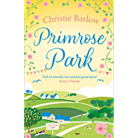 Primrose Park: Escape with a heartwarming and feel good must read novel about friendship, family and romance in 2021…