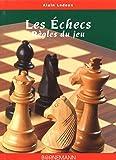 Les Echecs. Règles du jeu