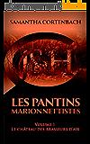 Les Pantins Marionnettistes: Volume 1 - Le château des brasseurs d'air
