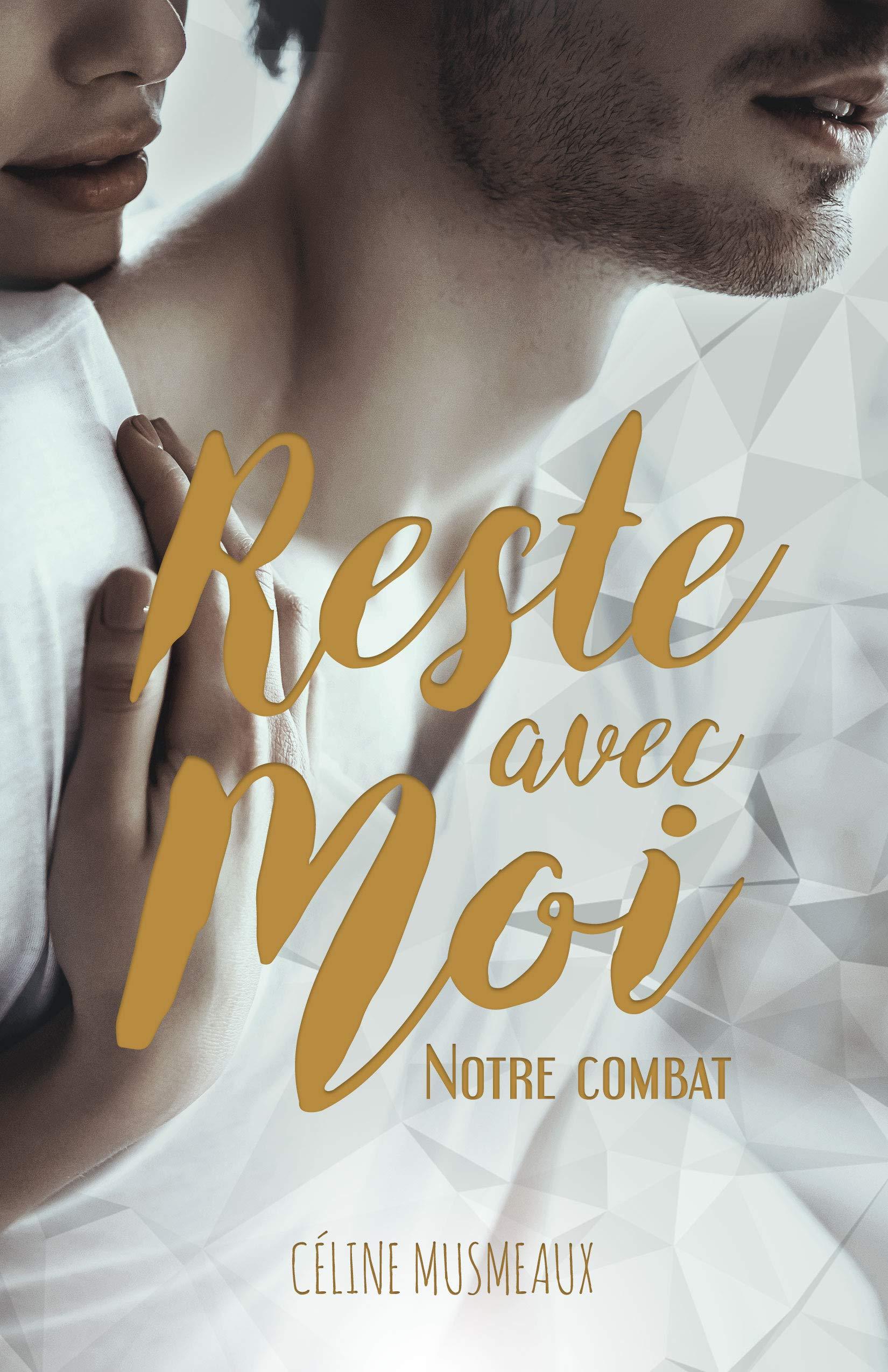Reste avec moi: Notre combat por Céline Musmeaux