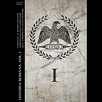 Historia Romana, Vol. I