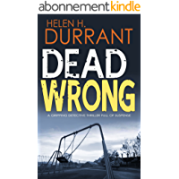 DEAD WRONG a gripping detective thriller full of suspense (Calladine & Bayliss Mystery Book 1) (English Edition)
