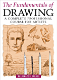 The Fundamentals of Drawing: A Complete Professional Course for Artists