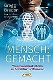 MENSCH:GEMACHT: Von der zufälligen Evolution zur bewussten Transformation
