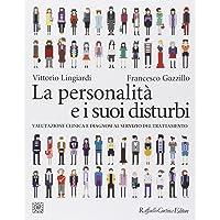 La personalità e i suoi disturbi. Valutazione clinica e diagnosi al servizio del trattamento (Grandi manuali di…