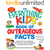 The Everything KIDS' Book of Outrageous Facts: Explore the most fantastic, extraordinary, and unbelievable truths about…