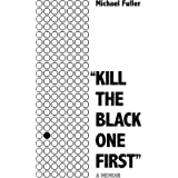 'Kill The Black One First': A memoir of hope and justice