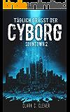 Täglich grüßt der Cyborg (Soontown 2)