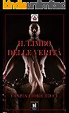 IL LIMBO DELLE VERITÀ (Progetto Parole • Il Principe e la Cacciatrice - erotic stories Vol. 7)