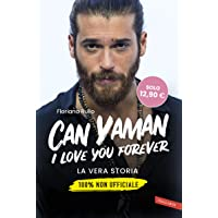 Can Yaman, I love you forever. La vera storia. 100% non ufficiale
