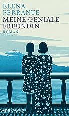Meine geniale Freundin: Roman (Neapolitanische Saga)