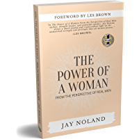 THE POWER OF A WOMAN: From the Perspective of Real Men (English Edition)