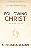 Following Christ [Annotated, Updated]: Losing Your Life for His Sake (English Edition)