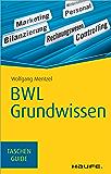 BWL Grundwissen: TaschenGuide (Haufe TaschenGuide 69)