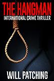 The Hangman: International Crime Thriller (Hunter/O'Sullivan Adventure Book 3)