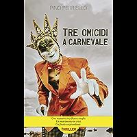 Tre omicidi a carnevale: La paura di un carabiniere. Romanzo thriller.