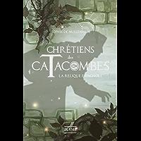 La relique espagnole (Chrétiens des catacombes t. 3)