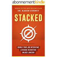 Stacked: Double Your Job Interviews, Leverage Recruiters, Unlock Linkedin (English Edition)