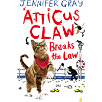 Atticus Claw Breaks the Law (Atticus Claw- World's Greatest Cat Detective Book 1) (English Edition)