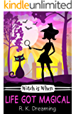 Witch Is When Life Got Magical (A Witch Detective Cozy Mystery Book 4)