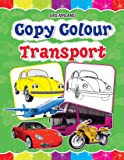 Copy Colour - Transport (Copy Colour Books)