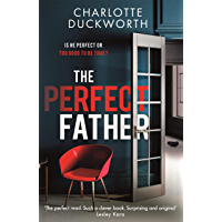 The Perfect Father: 'compulsively readable and with an ending you will not see coming' WOMAN & HOME (English Edition)
