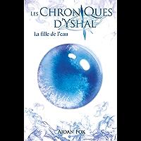 Les Chroniques d'Yshal - La Fille de l'Eau: Une aventure entre steampunk et fantasy