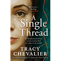 A Single Thread: The stunning and emotional historical novel from the Sunday Times bestselling author of The Girl with…