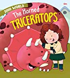 Dinosaurs : The Horned Triceratops : Dino World