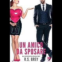 Un amico da sposare (Italian Edition)