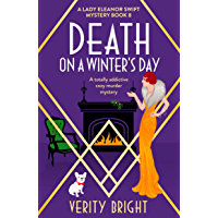 Death on a Winter's Day: A totally addictive cozy murder mystery (A Lady Eleanor Swift Mystery Book 8) (English Edition)