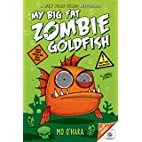 My Big Fat Zombie Goldfish: 01 (My Big Fat Zombie Goldfish, 1)