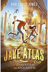 Jake Atlas and the Keys of the Apocalypse (Jake Atlas 4) Kindle Edition