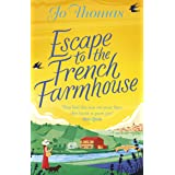 Escape to the French Farmhouse: The #1 Kindle Bestseller (English Edition)